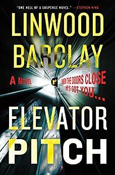 Elevator Pitch: A Novel by [Linwood Barclay]
