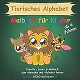 Tierisches Alphabet: Malbuch für Kinder ab 4 Jahren: Kreativ –