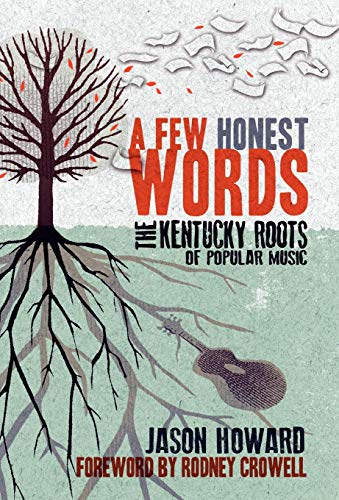 Image of A Few Honest Words: The Kentucky Roots of Popular Music