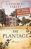 Buchinformationen und Rezensionen zu Die Plantage: Roman von Catherine Tarley