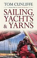 Sailing, Yachts and Yarns