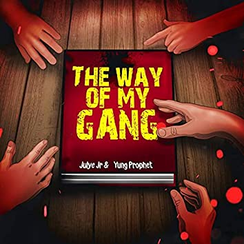 The Way Of My Gang