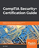 CompTIA Security+ Certification Guide: Master IT security essentials and exam topics for CompTIA Security+ SY0-501 certification (English Edition)