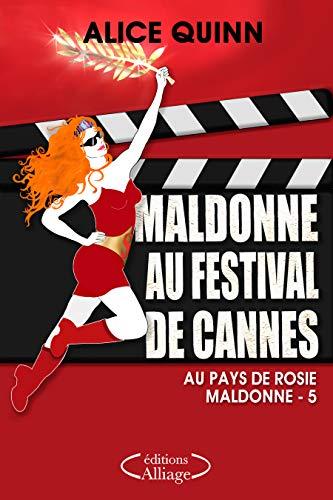 MALDONNE AU FESTIVAL DE CANNES: - humour, cosy mystery et feel good
