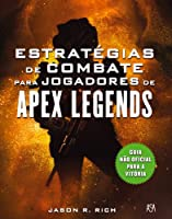 Estratégias de Combate para Jogadores de Apex Legends (Portuguese Edition)
