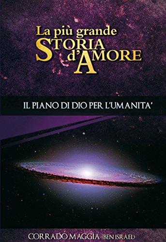 La più grande Storia d'Amore: Il Piano di Dio per l'umanità (La Spada nella Roccia) (Italian Edition)