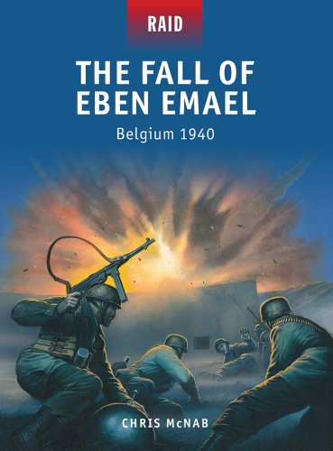 The Fall of Eben Emael: Belgium 1940 (Raid Book 38) (English Edition)