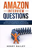 Amazon Interview Questions: A Step By Step Guide to Successfully Respond to All the Amazon Interview Questions and Land the Job! With 101 Popular Amazon ... Interview Questions (English Edition)