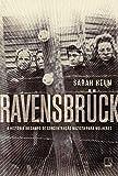 Ravensbrück: A história do campo de concentração nazista para mulheres