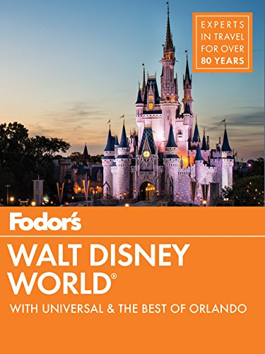 Fodor's Walt Disney World: With Universal & the Best of Orlando (Full-color Travel Guide) [Idioma Inglés]