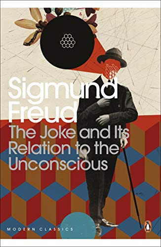 The Joke and Its Relation to the Unconscious (Penguin Modern Classics)