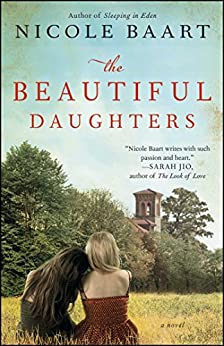 The Beautiful Daughters: A Novel by [Nicole Baart]