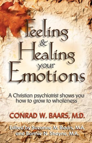 Compare Textbook Prices for Feeling and Healing Your Emotions: A Christian psychiatrist shows you how to grow to wholeness Revised Edition ISBN 9780882709666 by Conrad W. Baars