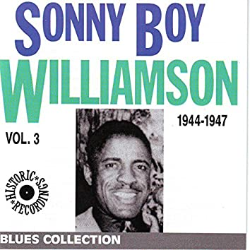 Sonny Boy Williamson, Vol. 3: 1944-1947 (Blues Collection Historic Recordings)