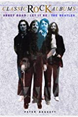 Abbey Road/Let It Be : The Beatles (Classic Rock Albums Series) Paperback