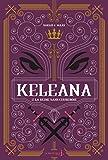 Keleana - Tome 2 La Reine sans Couronne