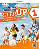 Step up on holiday. Student book. Per la Scuola media. Con espansione online. : Step up on...