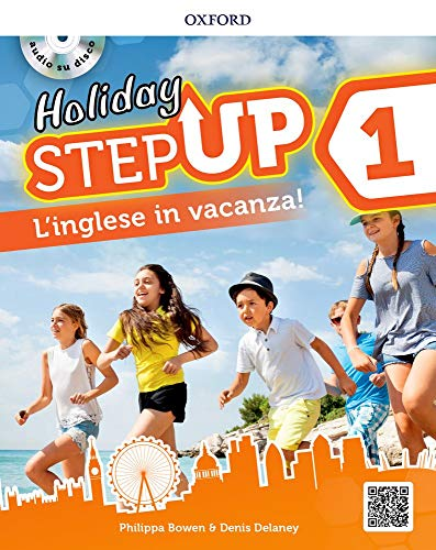 Step up on holiday. Student book. Per la Scuola media. Con espansione online. : Step up on holiday. Student book. Per la Scuola media. Con espansione online. - [Lingua inglese]: 1: Vol. 1