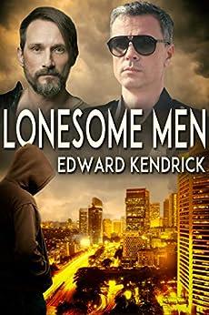 Lonesome Men by [Edward Kendrick]
