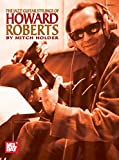 The Jazz Guitar Stylings of Howard Roberts (English Edition)