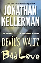 Jonathan Kellerman : Two Complete (Alex Delaware) Novels : Devil's Waltz / Bad Love