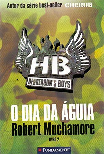 Henderson S Boys 02 - O Dia Da Aguia