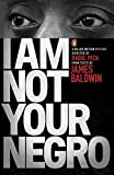 I am Not Your Negro - Penguin Classics - 30/03/2017
