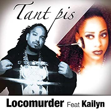 Tant pis (feat. Kailyn)