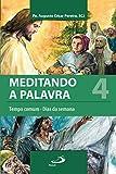 Meditando a palavra 4: Tempo comum - Dias da semana (Portuguese Edition)
