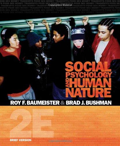 Social Psychology and Human Nature, Brief Version (PSY 335 The Psychology of Social Behavior)