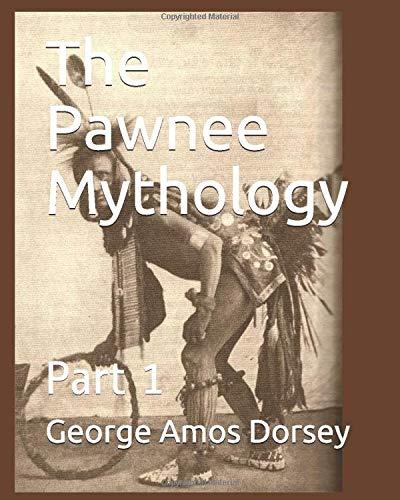The Pawnee Mythology: Part 1