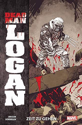 Dead Man Logan: Bd. 1: Zeit zu gehen