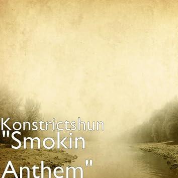 """""""Smokin Anthem"""""""