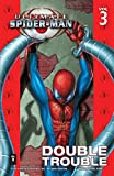 Ultimate Spider-Man Vol. 3: Double Trouble (Ultimate Spider-Man...