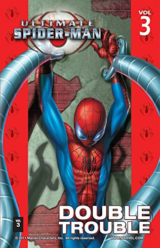 Ultimate Spider-Man Vol. 3: Double Trouble (Ultimate Spider-Man (Graphic Novels)) (English Edition)