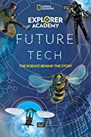 Explorer Academy Future Tech: The Science Behind the Story