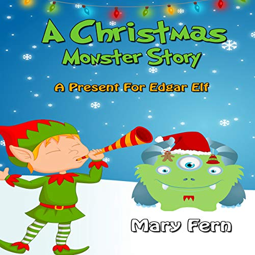 A Christmas Monster Story: A Present for Edgar Elf audiobook cover art