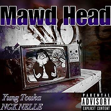Mawd Head (feat. NGK Nelle)