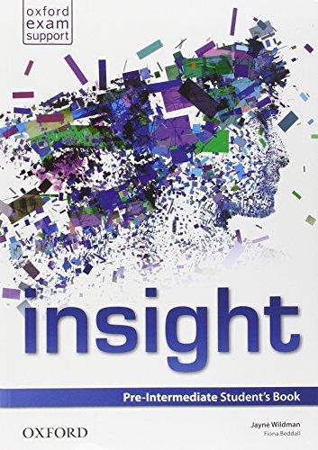 Insight. Pre-intermedaite. Student's book-Workbook. Per le Scuole superiori. Con e-book. Con espansione online