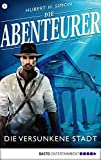 Die Abenteurer - Folge 05: Die versunkene Stadt (Auf den Spuren der Vergangenheit 5)