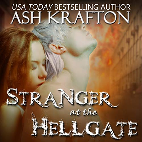 Stranger at the Hell Gate: A Paranormal Romance Novella Audiobook By Ash Krafton cover art