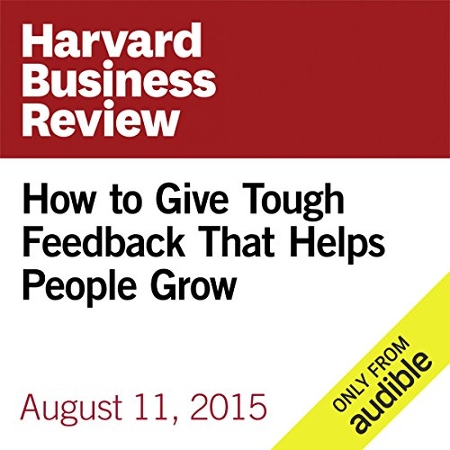 How to Give Tough Feedback That Helps People Grow audiobook cover art