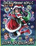 Chibi Manga Girls Livre De Coloriage: Dessins Animés De Mangas Féminins | Chibi Kawaii Girls | | Livre De Coloriage Des Filles Chibi | Chibi Girls ... Enfants Avec Des Personnages Adorables Kawaii