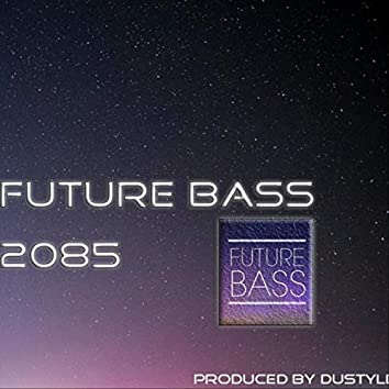 Future Bass 2085