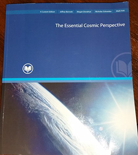 The Essential Cosmic Perspective (Pearson Learning Solutions) A Custom Edition
