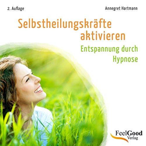 Selbstheilungskräfte aktivieren (Entspannung durch Hypnose) audiobook cover art