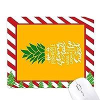 パイナップル・スタンドの高い甘い黄色の引用 ゴムクリスマスキャンディマウスパッド