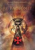Le Baphomet - Figure de l'ésotérisme templier et de la Franc-maçonnerie