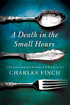 A Death in the Small Hours: A Mystery (Charles Lenox Mysteries Book 6) by [Charles Finch]