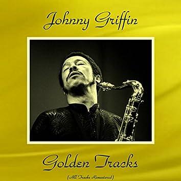 """Johnny Griffin Golden Tracks (feat. Eddie """"Lockjaw"""" Davis) [All Tracks Remastered]"""